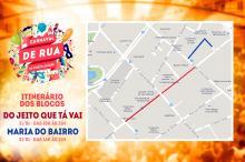 Mapa mostra os roteiros dos blocos Maria do Bairro e Do Jeito que Tá Vai